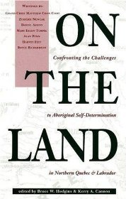 On the land: confronting the challenges to aboriginal self-determination in Northern Quebec and Labrador
