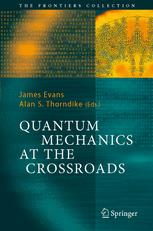 Cover image - Quantum mechanics at the crossroads: new perspectives from history, philosophy and physics