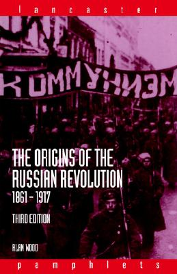 Cover of: The origins of the Russian Revolution, 1861-1917