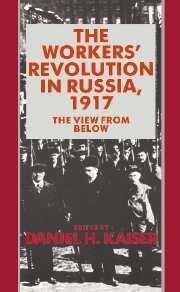 Cover of: The Workers' Revolution in Russia, 1917 : The View from Below