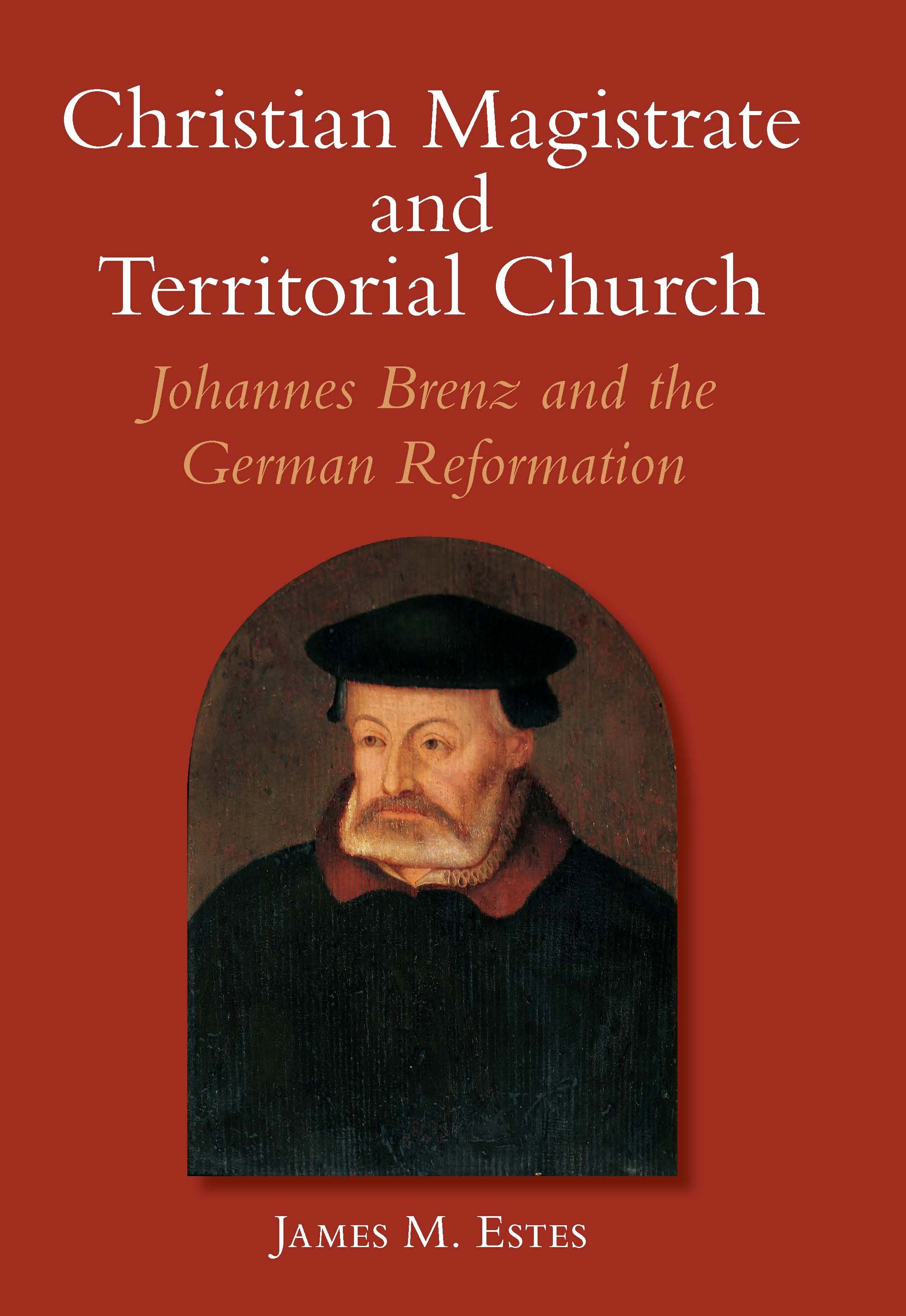 Christian Magistrate And Territorial Church : Johannes Brenz And The German  Reformation  Scholars Portal Books