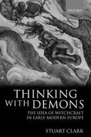 Thinking with Demons: The Idea of Witchcraft in Early Modern Europre