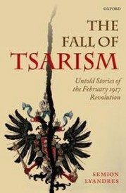 Cover of: The fall of Tsarism: untold stories of the February 1917 Revolution