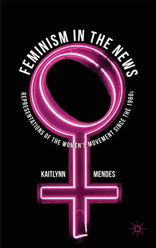 Feminism in the news: Representations of the women's movement since the 1960s