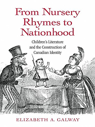 Cover of: From nursery rhymes to nationhood: children's literature and the construction of Canadian identity