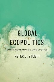 Cover of: Global ecopolitics: crisis, governance, and justice