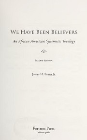 Cover image - We have been believers : an African American systematic theology