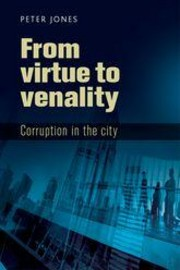 Cover image - From virtue to venality : corruption in the city