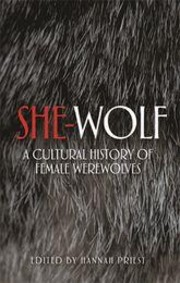 She Wolf: A Cultural History of Female Werewolves