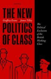Cover image - The new politics of class : the political exclusion of the British working class