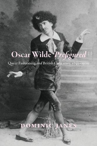 Oscar Wilde Prefigured. Cover features an archival image of a man posing in costume.