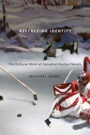 Refereeing identity: the cultural work of Canadian hockey novels