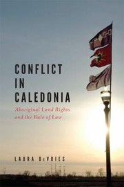 Conflict in Caledonia: Aboriginal land rights and the rule of law
