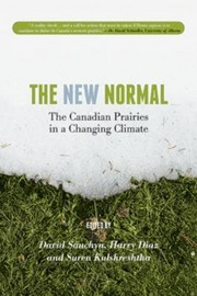 Cover of: The new normal: the Canadian prairies in a changing climate