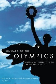 Onward to the Olympics: historical perspectives on the Olympic Games
