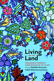 Living on the land : indigenous women's understanding of place