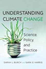 Cover of: Understanding climate change : science, policy, and practice